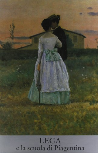 Lega e la scuola di Piagentina (I Macchiaioli) (Italian Edition): Marabottini, Alessandro
