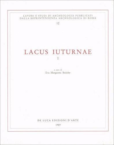 Lacus Iuturnae. Parte Prima: Analisi dell fonti.: AA.VV.