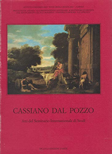 Cassiano dal Pozzo: Atti del seminario internazionale di studi (Italian Edition): Solinas, ...