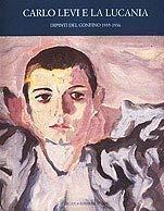 Carlo Levi e la Lucania: Dipinti del confino 1935-1936 (Italian Edition) (8878132780) by Carlo Levi