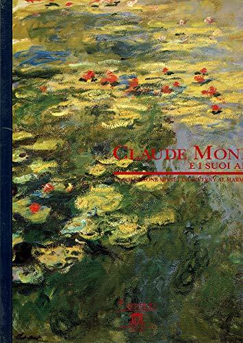 9788878133303: Claude Monet e i suoi amici. La collezione Monet da Giverny al Marmottan