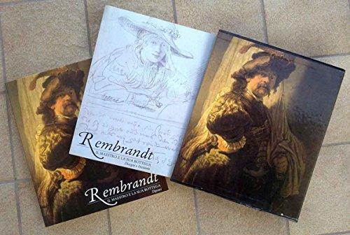 Rembrandt. Il Maestro e la sua bottega.Dipinti.Disegni e incisioni.: Catalogo della Mostra ...