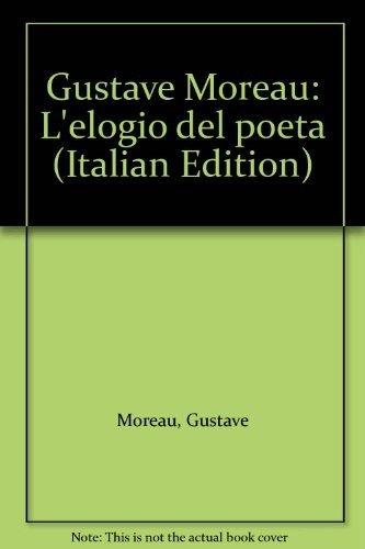 Gustave Moreau: L'elogio del poeta (Italian Edition) (8878134384) by Gustave Moreau