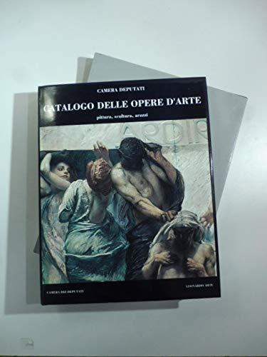 Camera dei deputati: Catalogo delle opere d'arte : pittura, scultura, arazzi (Italian Edition)...