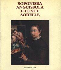 9788878135123: Sofonisba Anguissola e le sue sorelle (Italian Edition)