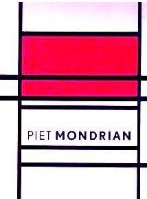 Piet Mondrian 1872-1944.: Bos, Yve-Alain / Joosten, Joop / Zander Rudenstine, Angelica / Janssen, ...