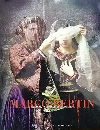 Marco Bertin. Baccanal veronesi in maschera. Catalogo