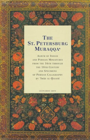 The St. Petersburg Muraqqa', Album Of Indian And Persian Miniatures From The Sixteenth Through ...
