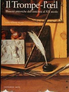 Il Trompe-l'oeil: Illusioni pittoriche dall'antichita al XX: Patrick Mauries (editor)