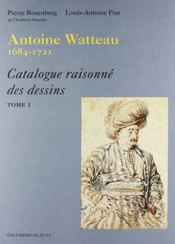 9788878137035: Antoine Watteau 1684-1721: Catalogue Raisonne Des Dessins