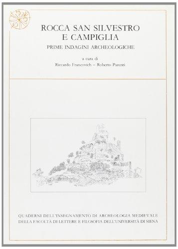 Rocca San Silvestro e Campiglia. Prime indagini archeologiche.: Francovich,Riccardo. Parenti,...