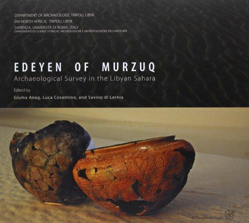 Edeyen of Murzuq: Archaeological survey in the Libyan Sahara: eds.) Anag, Giuma; Cosentino, Luca; ...