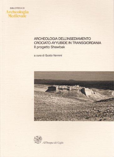 9788878144644: Archeologia dell'insediamento crociato-ayyubide in Transgiordania. Il progetto Shawbak