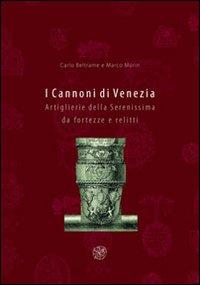 I cannoni di Venezia : artiglierie della: Beltrame,Carlo - Morin,Marco