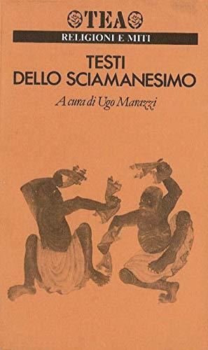 Testi Dello Sciamanesimo siberiano e centroasiatico, A cura di Ugo Marazzi: Ugo Marazzi