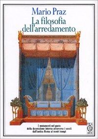 La filosofia dell'arredamento: I mutamenti nel gusto della decorazione interna attraverso i ...