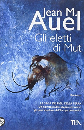 Gli Eletti Di Mut / the Mammoth Hunters (Earth's Children) (Italian Edition) (8878193186) by Jean M. Auel