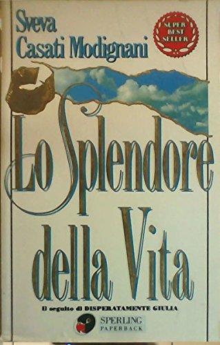9788878245235: Lo splendore della vita (Super bestseller)