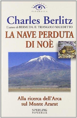 La nave perduta di Noè.: Berlitz,Charles.