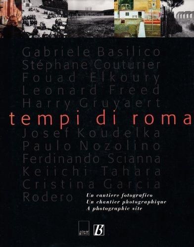 I tempi di Roma; Un cantiere fotografico: Moatti, Claudia; Alain Bergala