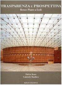 9788878271319: Trasparenza e prospettiva. Renzo Piano a Lodi