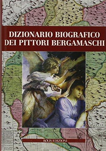 9788878271517: Dizionario biografico dei pittori bergamaschi
