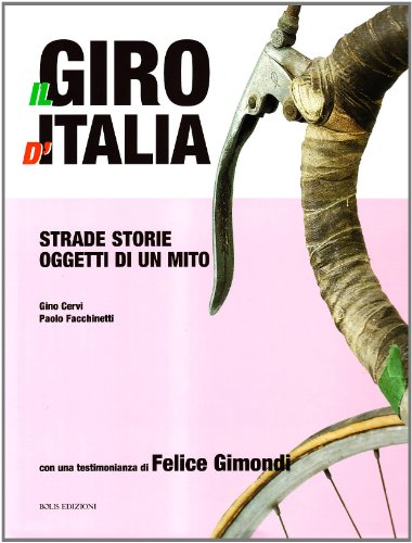 9788878271753: Giro 100. 1909-2009: un secolo di Giro d'Italia