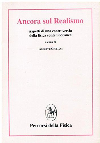 Ancora sul Realismo. Aspetti di una controversia della fisica contemporanea.: Giuliani, Giuseppe