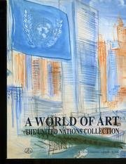 9788878310421: A World of art. The United Nations collection: The U.N.Collection (Il caleidoscopio)