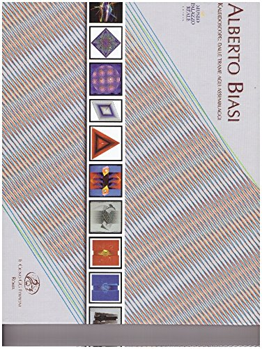9788878312449: Alberto Biasi. Kaleidoscope. Dalle trame agli assemblaggi