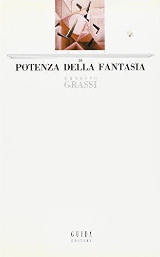 Potenza della fantasia. Per una storia del pensiero occidentale.: Grassi,Ernesto.