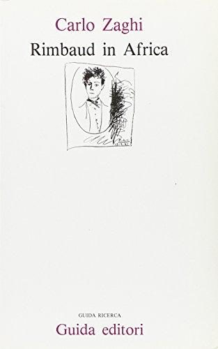 Rimbaud in Africa. Con documenti inediti.: Zaghi,Carlo.
