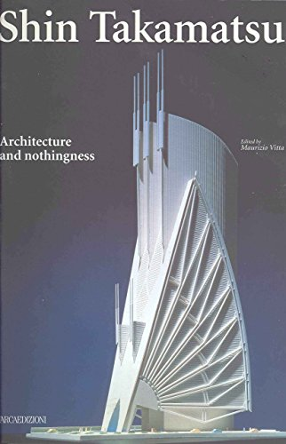 9788878380165: Shin Takamatsu: Architecture and Nothingness