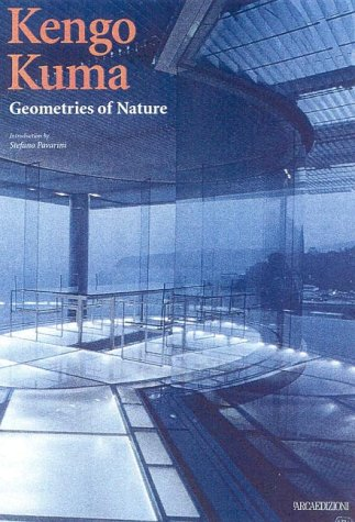 9788878380684: Kengo Kuma: Geometrics of Nature