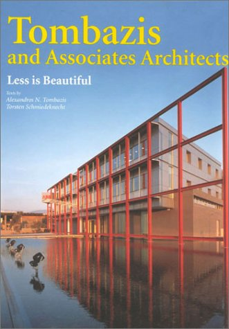 Tombazis and Associates Architects: Less Is Beautiful: Alexandros N. Tombazis;