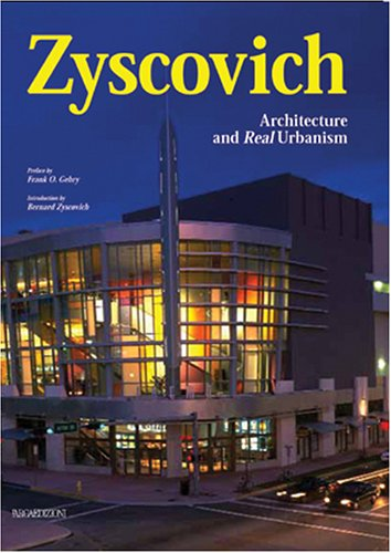Zyscovich: Architecture and Real Urbanism: Bernard Zyscovich; Frank O'Gehry, Preface