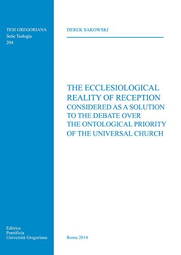 Ecclesiological Reality of Reception: Considered as a Solution to the Debate over the Ontological ...
