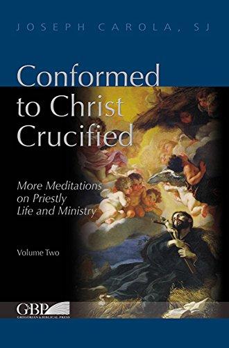 Conformed to Christ Crucified VOL II: Carola, Joseph