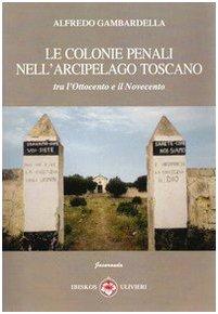 Le colonie penali nell'arcipelago toscano. Tra l'Ottocento