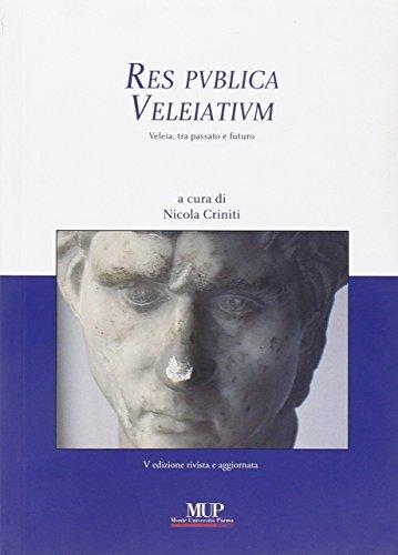 9788878470194: Res publica Veleiatium. Veleia, tra passato e futuro