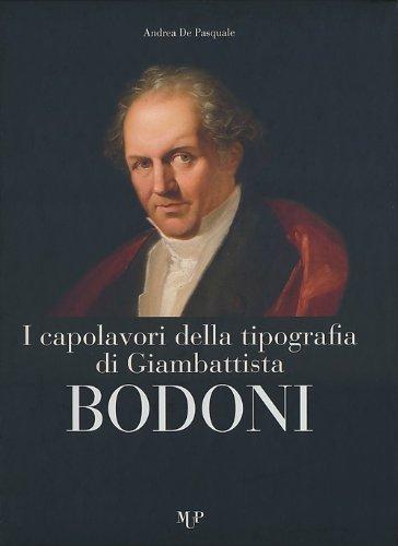 9788878473997: I capolavori della tipografia di Giambattista Bodoni. Ediz. illustrata (Mirabilia palatina)