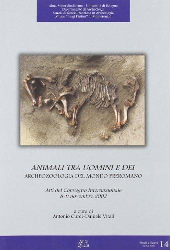 9788878490178: Animali tra uomini e dei. Archeozoologia del mondo preromano. Atti del Convegno internazionale (8-9 novembre 2002) (Studi e scavi. Nuova serie)