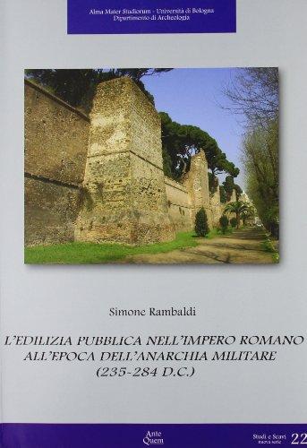 9788878490420: L'edilizia pubblica nell'impero romano all'epoca dell'anarchia militare (235-284 d. C.) (Studi e scavi. Nuova serie)