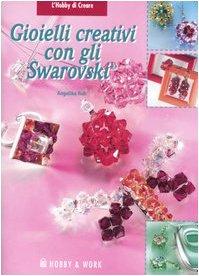 9788878511279: Gioielli creativi con gli Swarovski