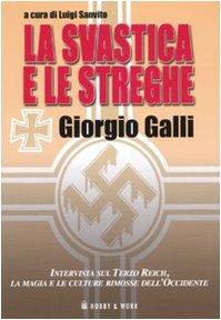 La svastica e le streghe. Intervista sul Terzo Reich, la magia e le culture rimosse dell'...