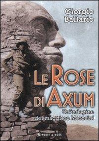 9788878519848: Le rose di Axum. Un'indagine del maggiore Morosini