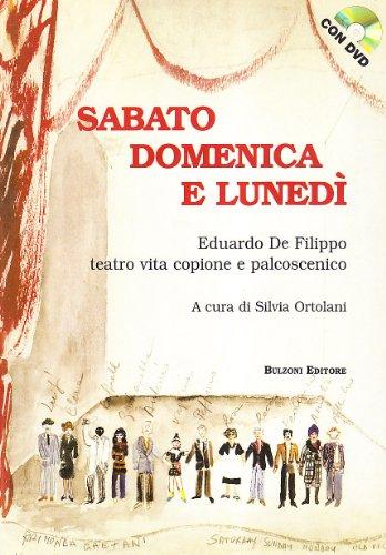 9788878700215: Sabato domenica e lunedì. Eduardo de Filippo teatro, vita, copione e palcoscenico