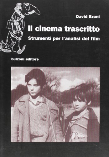 9788878701328: Il cinema trascritto. Strumenti per l'analisi del film: Cinema/Studio 60