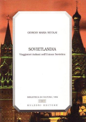 9788878703841: Sovietlandia. Viaggiatori italiani nell'Unione Sovietica