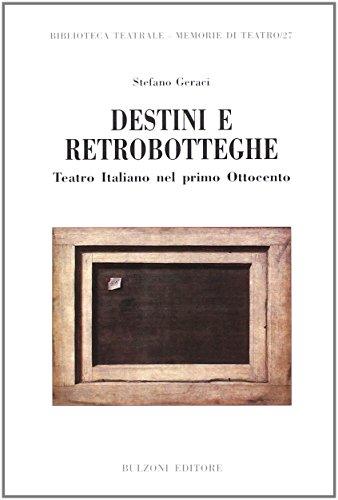 Destini e retrobotteghe. Teatro italiano del primo Ottocento.: Geraci, Stefano